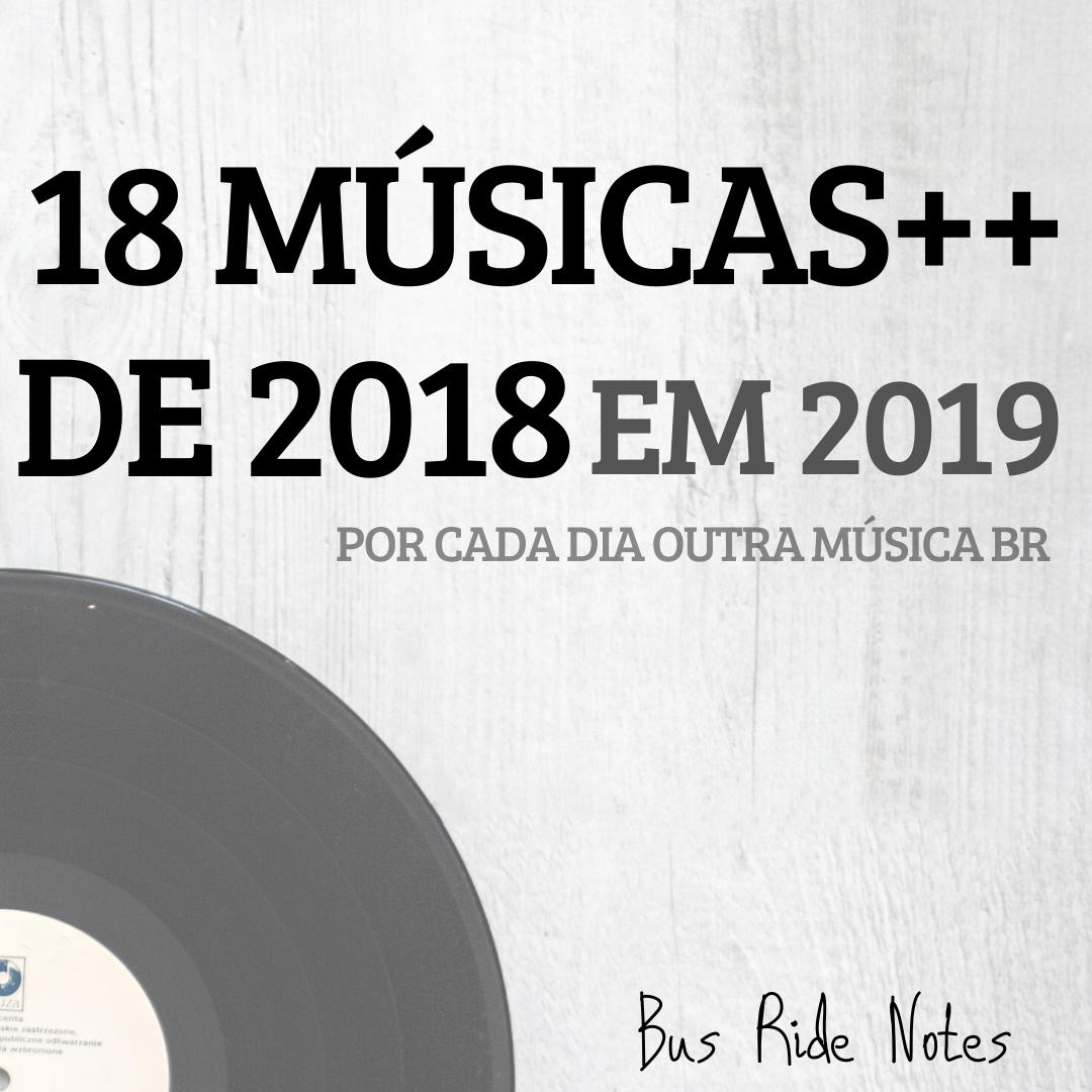 As 18 Músicas ++ de 2018 em 2019 – Por Cada Dia Outra Música BR